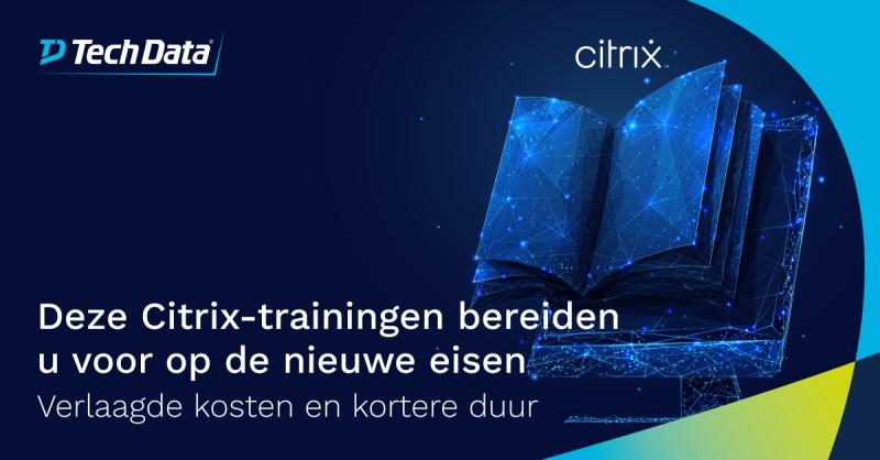 Wilt u uw kennis en vaardigheden van Citrix…