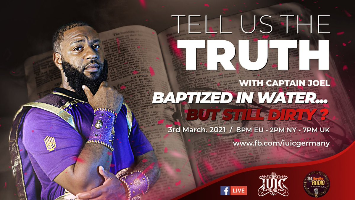 Do you have to be dipped in water to be saved?  Join us for the shocking #Answers you were looking for only on #TellUsTheTruth. This #WednesdayMotivation with #CaptainPuffyfanart Joel of #IUIC.  11AM CA TIME  &