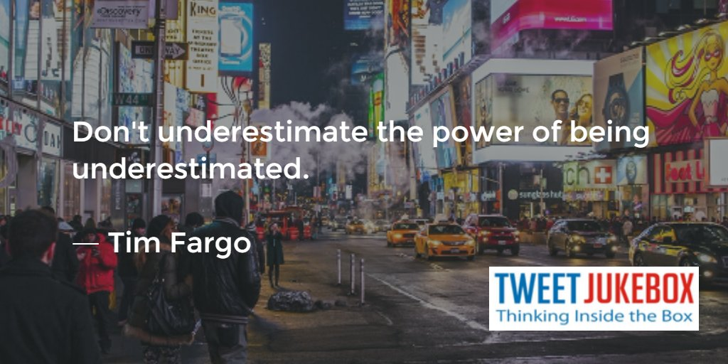 Don't underestimate the power of being underestimated.- Tim Fargo   #MondayMotivation