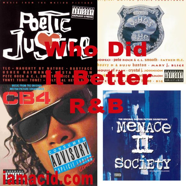 Which soundtrack was better? Poetic Justice, Who's the Man, CB4 or Menace to Society #WDIB #QOTD #IAMACID #ACIDDA1 #WHODIDITBETTER #QUESTIONOFTHEDAY #ADMIRATION #SPLASH #ACID2779