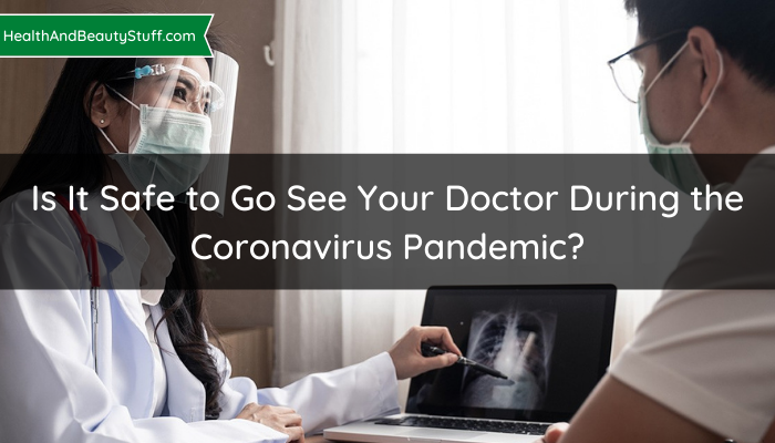 Is It Safe to Go See Your Doctor During the Coronavirus Pandemic? #health #healthy #wellness #healthcare #article #read #blog