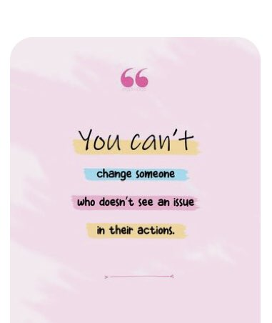 You can't change someone who doesn't see an issue in their actions  #facts #liars #quotes