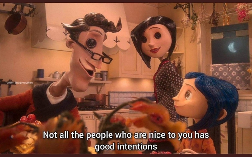 """""""Not All the People who are nice to you..."""" - Coraline [1080x674px] ⚡️RT IF YOU AGREE🔥 #motivation #quotes #motivationalquotes #getmotivated #nlp #selfimprovement"""