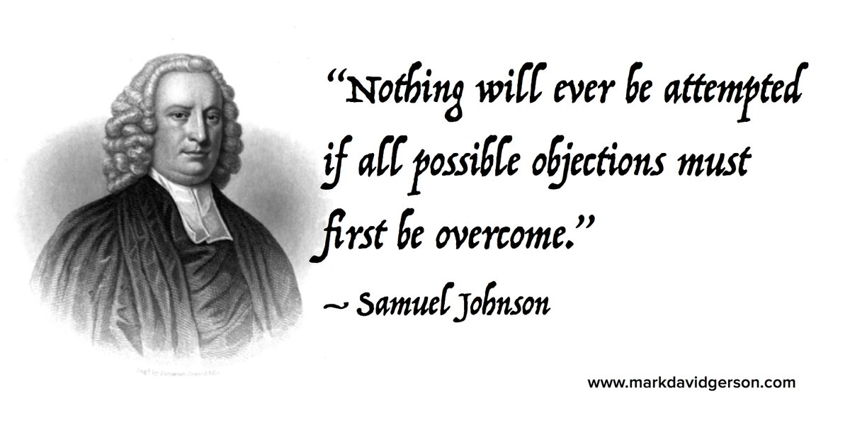 """Nothing will ever be attempted if all possible objections must first be overcome."" #SamuelJohnson #quote"