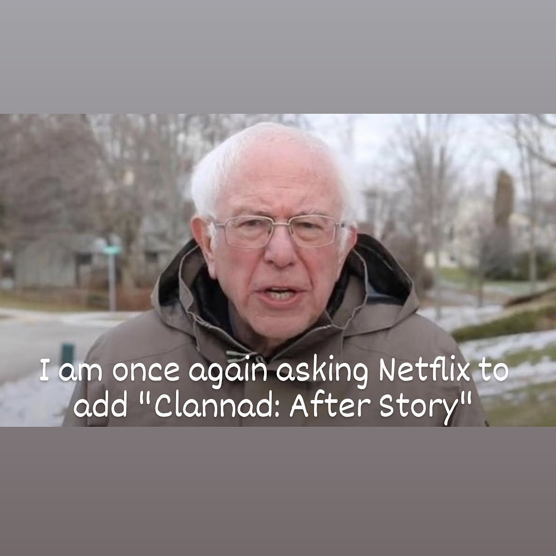 @netflix #clannadafterstory  #berniesandersmemes