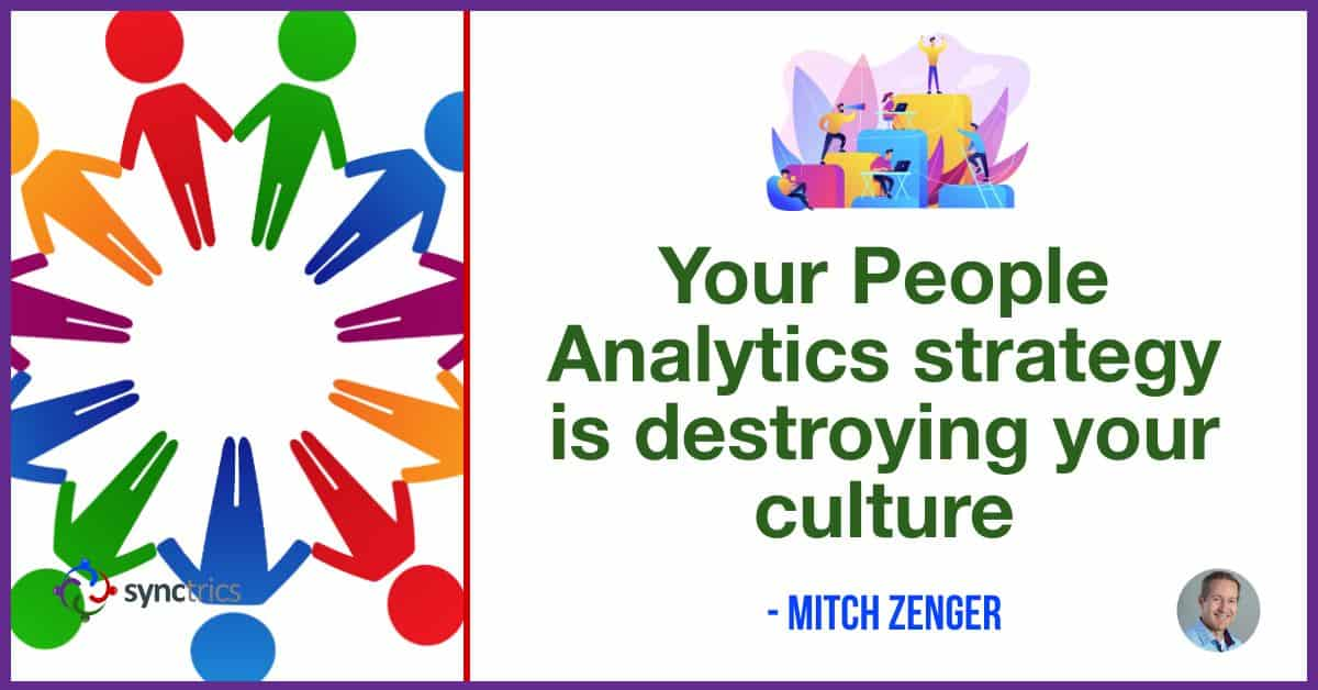 Why are companies creating such 'creepy' People Analytics strategies??? We need to use People Analytics data to drive better team performance! @mitchzenger @synctrics  #Leadership #Synchievement #Personability #Goals #Goalvana #PeopleAnalytics #Feedback