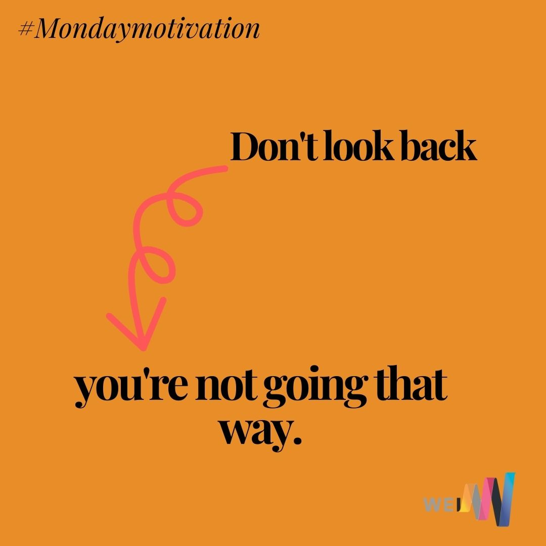 The only positive direction to go in is forward. Leave everything else where it left you. #Mondaymotivation
