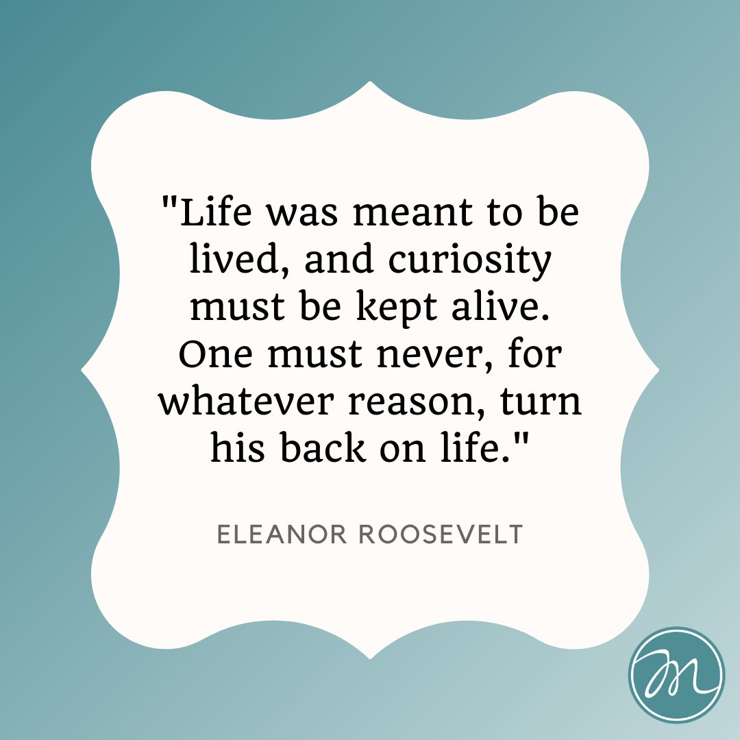 """For the month of March our #MondayMotivation posts will feature inspirational quotes from women to honor #WomensHistoryMonth!  """"Life was meant to be lived, and curiosity must be kept alive. One must never, for whatever reason, turn his back on life."""" Eleanor Roosevelt"""