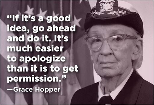 If it's a good idea, go ahead and do it. #GraceHopper #Quotes #WomensHistoryMonth #MondayMotivation #MondayThoughts
