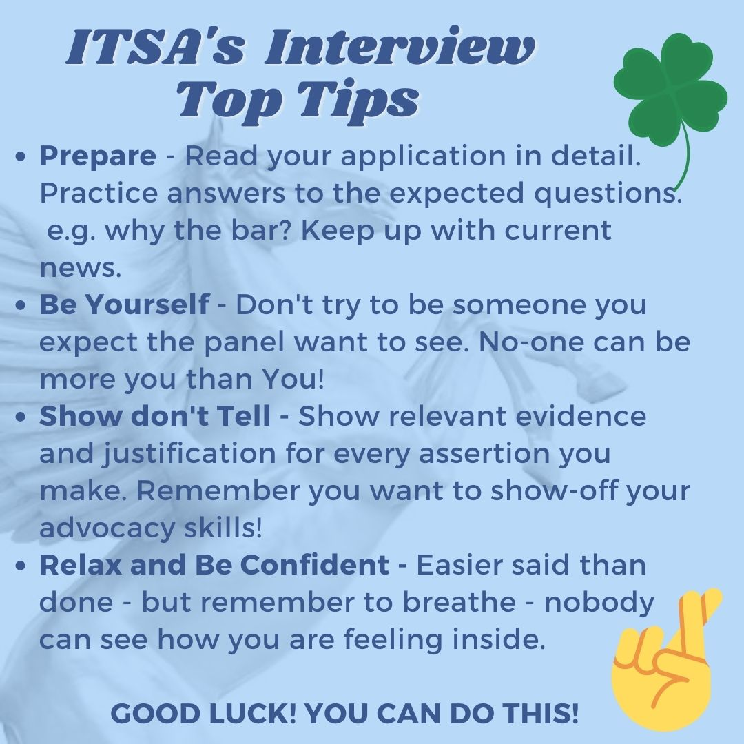 Good Afternoon! For some #MondayMotivation here are a selection of ITSA's top interview tips. Good luck in your scholarship & pupillage interviews over the coming weeks! Remember we're beside you all of the way so feel free to reach out to us at any time! Have a great week!