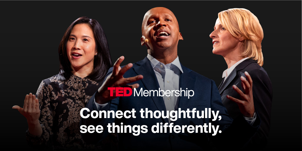 ✨Introducing TED Membership✨  Get exclusive access to unforgettable events, captivating conversations with a global community, and more! Join now: