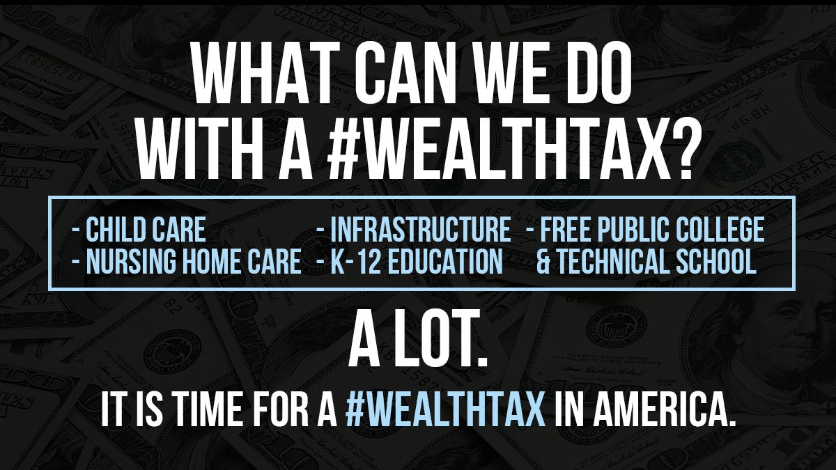 A #WealthTax provides money for President Biden's #BuildBackBetter agenda. Policies like expanding the caregiving economy – everything from child care to nursing homes – rebuilding infrastructure, high quality k-12 education, and tuition-free public college and technical schools.