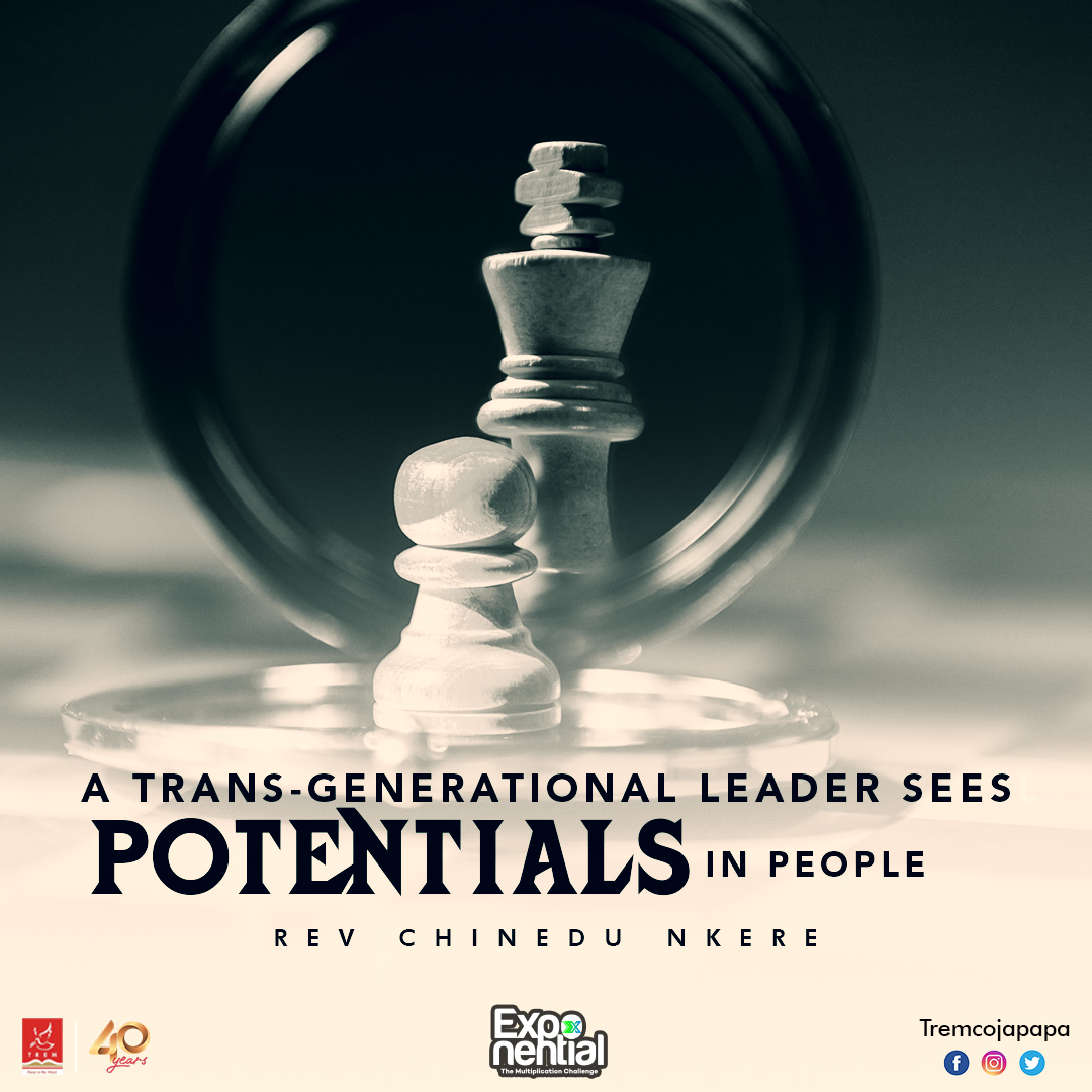 A trans-generational leader connects with people on a deep and emotional level. They always see potentials in who or what they have. #TREMCITYOFJOY #SUNDAYSERVICE  #POWEREDBYYPC #EXPONENTIAL