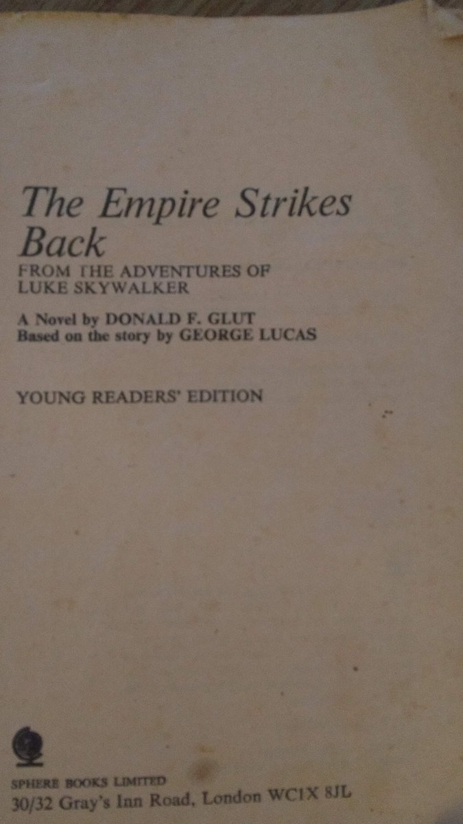 @GailSimone #FirstNovel The Empire Strikes Back novelisation, Young readers edition. Still have part of it. The front and back cover are missing and the is only the 1st half of the novel there. It was well read and not well looked after.