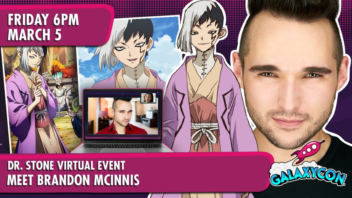Meet @BranMci on Friday, March 5th at 6PM EST with @galaxyconlive   Find Out More:   Video Chat One-to-One, Get Personalized Autographs, and see a FREE Live Stream Q&A!  #DrStone #BrandonMcinnis #Crunchyroll #Funimation