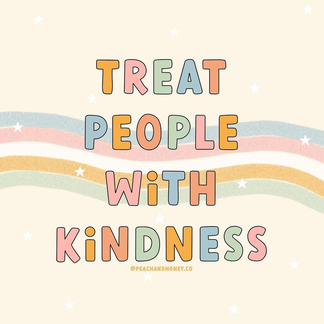 Treat people with kindness. Yourself. Others. Everyone 💕 Image: peachandhoney