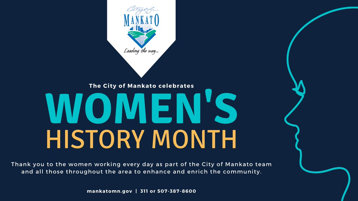 During Women's History Month, the City of Mankato celebrates and thanks the women who positively impact this region as a part of the City organization and all those throughout the community. #WomensHistoryMonth