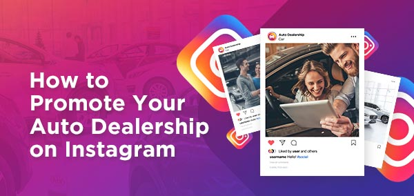 How to Promote your #AutoDealership on #Instagram -