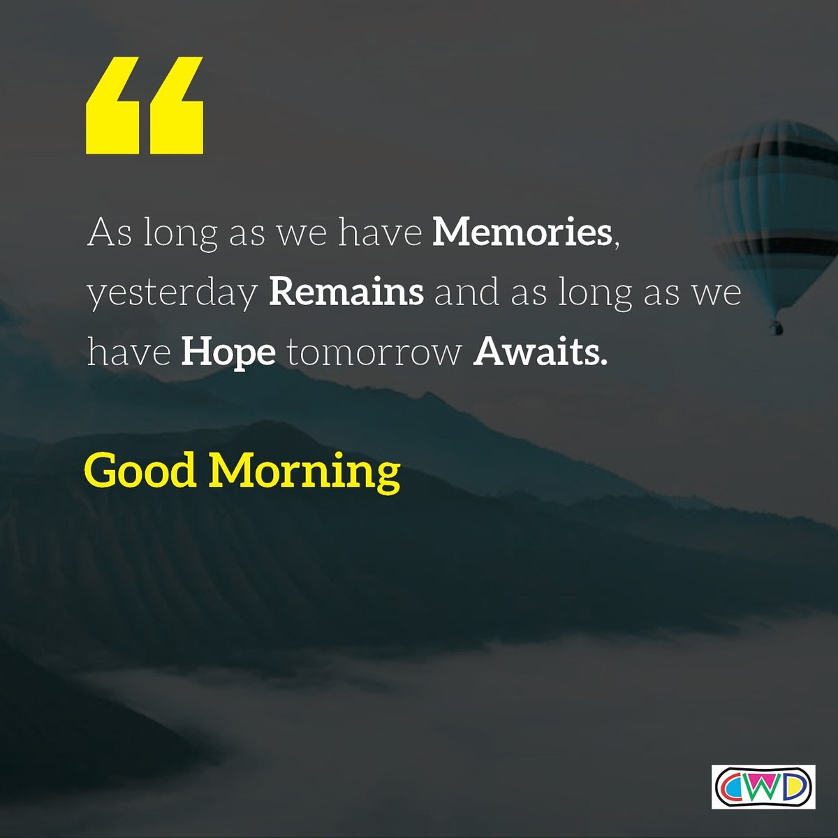 As long as we have Memories, yesterday Remains and as long as we have Hope tomorrow Awaits. #Goodmorning #MotivationalQuotes