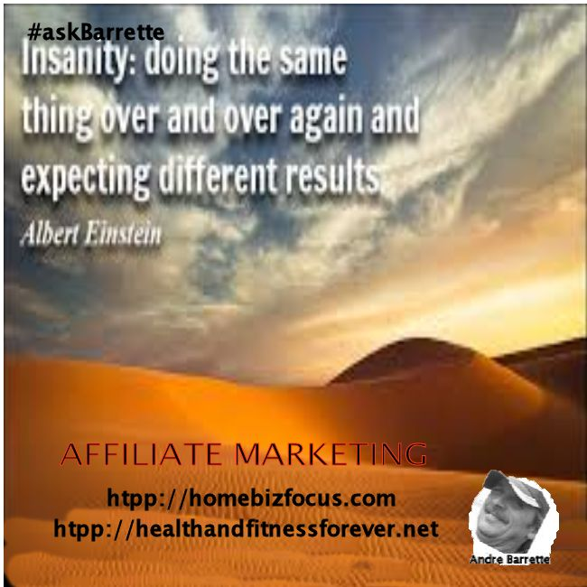 Insanity:Doing the same thing over and over again and expecting different... #askBarrette @AndreBarrette1 #Quotes