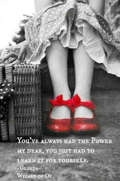 """You've always had the power my dear,   you just had to learn it for yourself.""""      - Glinda, Wizard of Oz  👠        #quotes"""