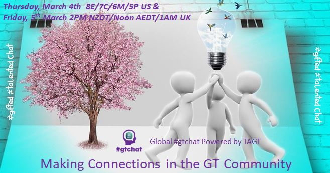 """Join Global #gtchat (#giftED #talented) Powered by #TAGT @TXGifted this week (3/4 US). Our topic: """"Making Connections in the GT Community"""". #NAGC #SENG #wcgtc #nzgaw #echa #parenting #edchat #txeduchat #AussieED #vicpln #tuesdayvibe"""