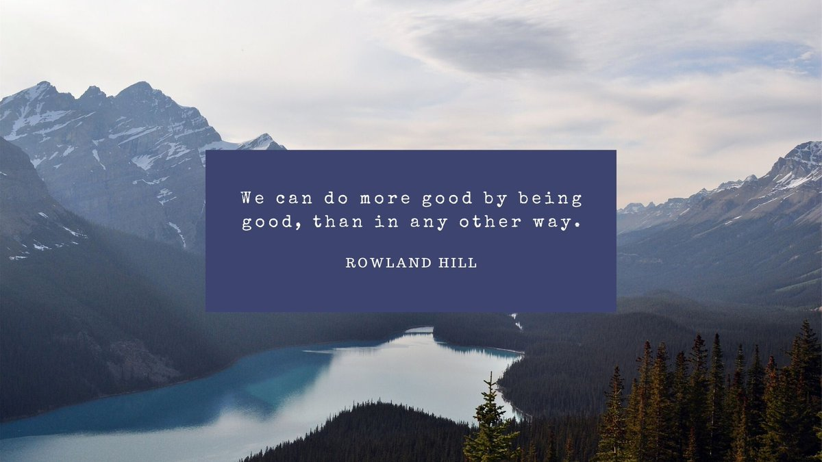 We can do more good by being good, then in any other way. Rowland Hill  #tuesdaymotivations #TuesdayFeeling #tuesdayvibe #Motivation #quotes #MotivationalQuotes #success