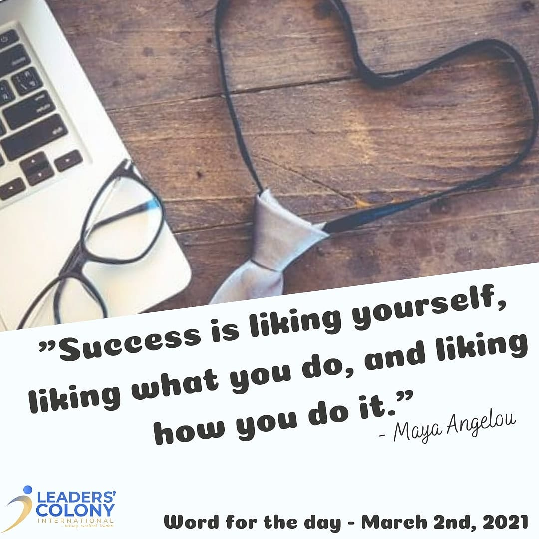 """Word for the day - March 2nd, 2021  """"Success is liking yourself, liking what you do, and liking how you do it."""" -- Maya Angelou  #success #likeforlikes #yourself #goodmorning #goodvibes #tuesdaymotivation"""