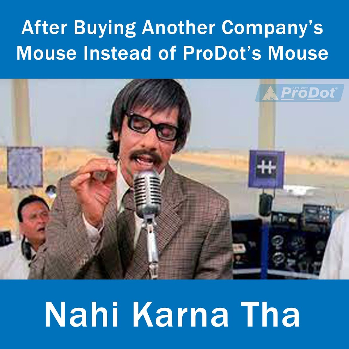 """Even your computer will say """"nahi karna tha"""" if you plug in any other mouse then prodot! Our advance technology will give you efficiency that you will never forget!  #PRODOT #bhyp #dhamalmovie #moviememes #bollywoodmemes #MadeInIndia #tflers #likeforlikes #ITproducts"""