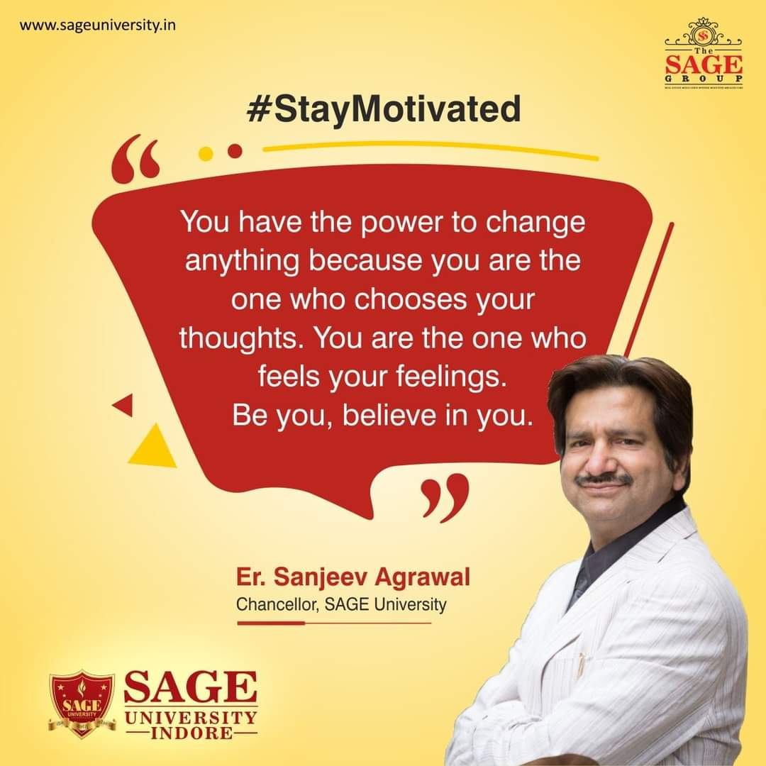 The motivating words by Er.Sanjeev Agarwal, Chancellor, SAGE University instill strong self-belief and propel us towards higher goals.  ___  #Motivation #Quotes #StayMotivated #SUI #SAGEIndore