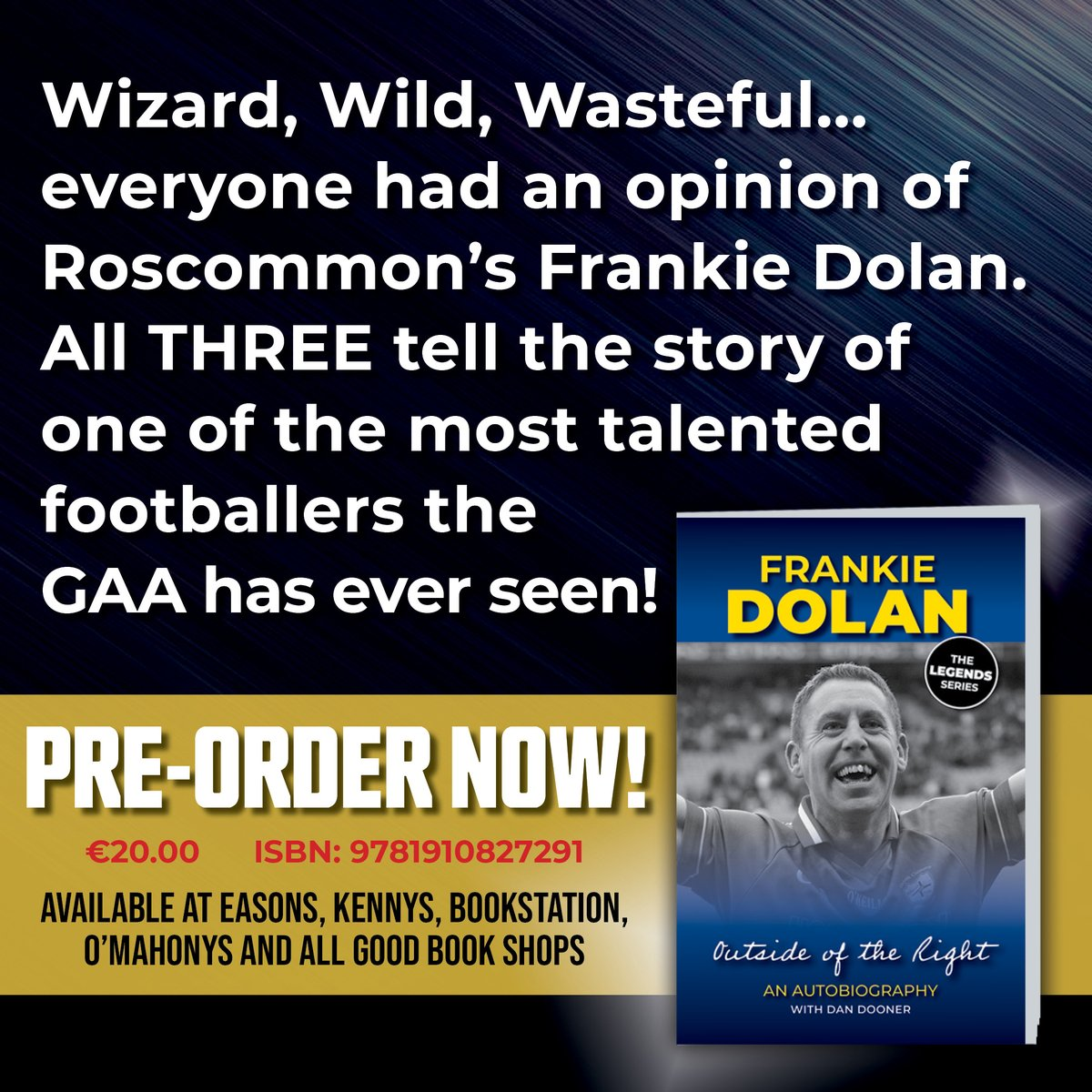 The One, The Only... Frankie Dolan, The Autobiography... Outside of the Right, launching May 3. Available to PRE-ORDER now. @RoscommonGAA @RoscommonHerald @RoscommonPeople @StBrigidsRos @GillHessLtd @OMahonysBooks @KennysBookshop @dan_dooner @shannonsidenews @RossSupporters