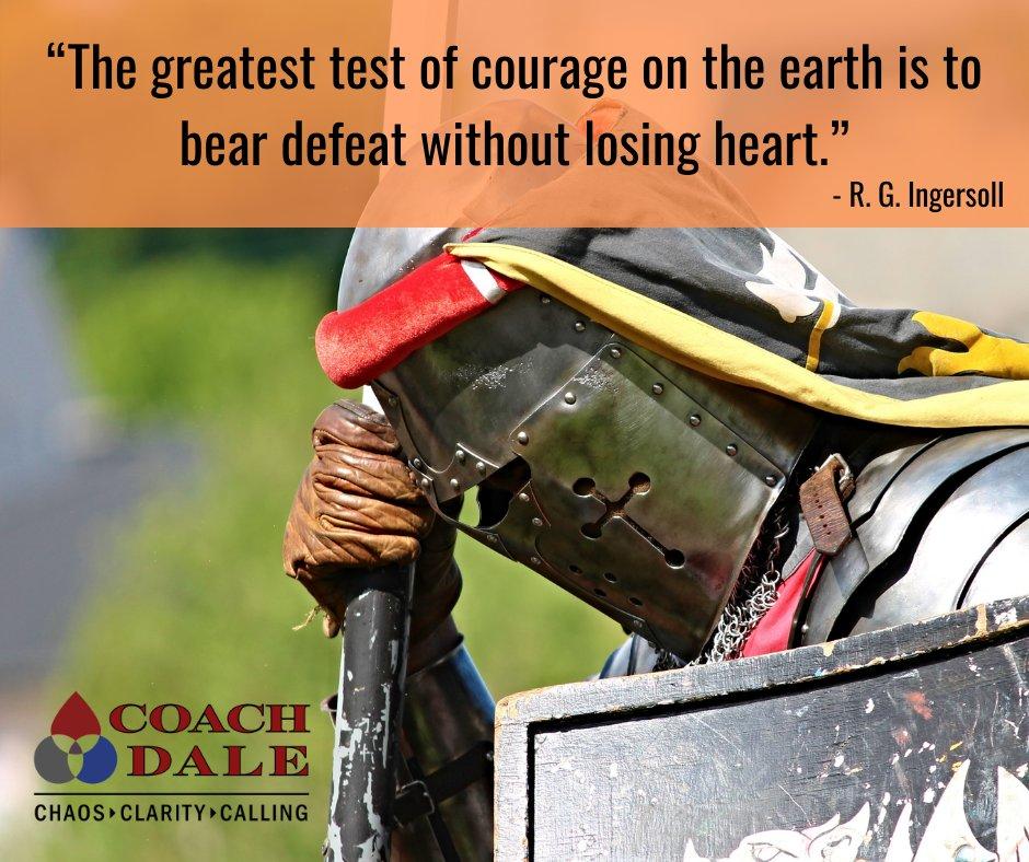 #coachdale #coachingworks #courage #defeat #testofcourage