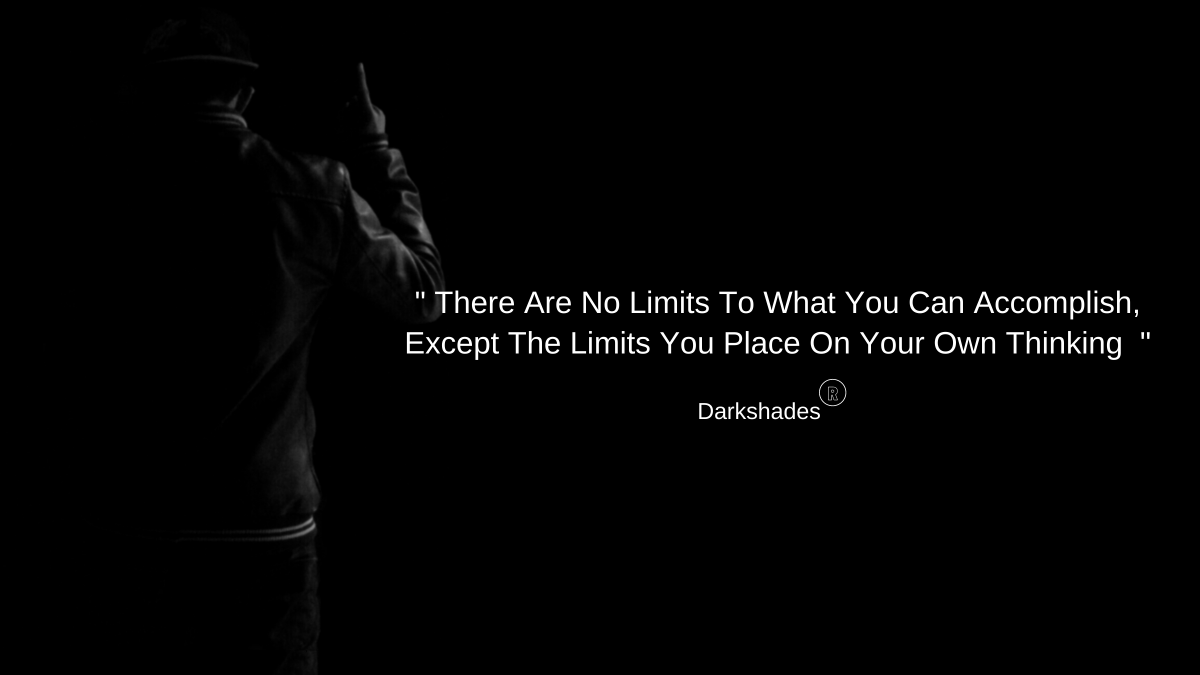 """ There Are No Limits To What You Can Accomplish, Except The Limits You Place On Your Own Thinking "" @MokshaWithanage #MotivationalQuotes #Motivation"