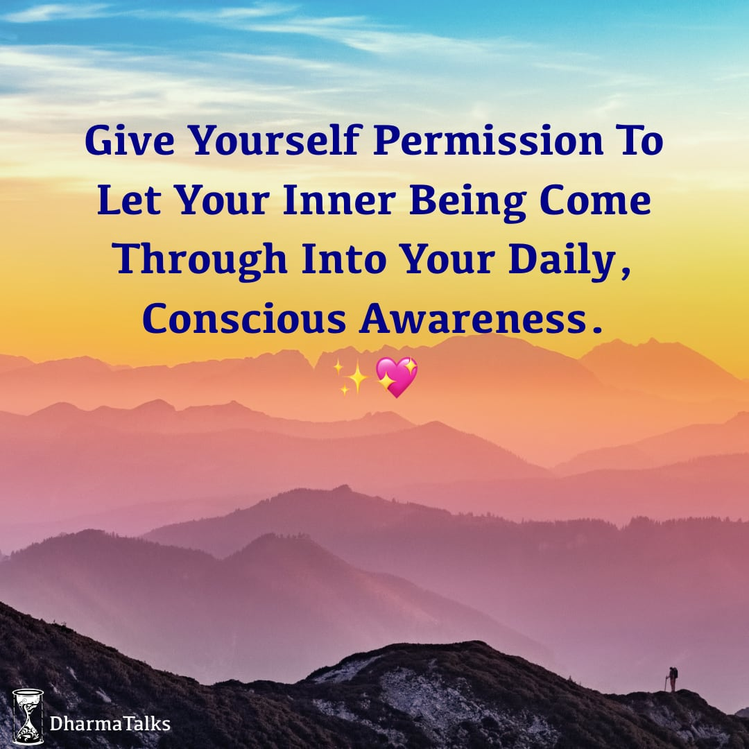 Give yourself permission to let your inner being come through into your daily, conscious awareness. ✨💖#dharmatalks #awareness #being #wisdom #stillness #meditation #higherself #empowerment #contemplation #contemplative #TuesdayThoughts #tuesdaymotivations