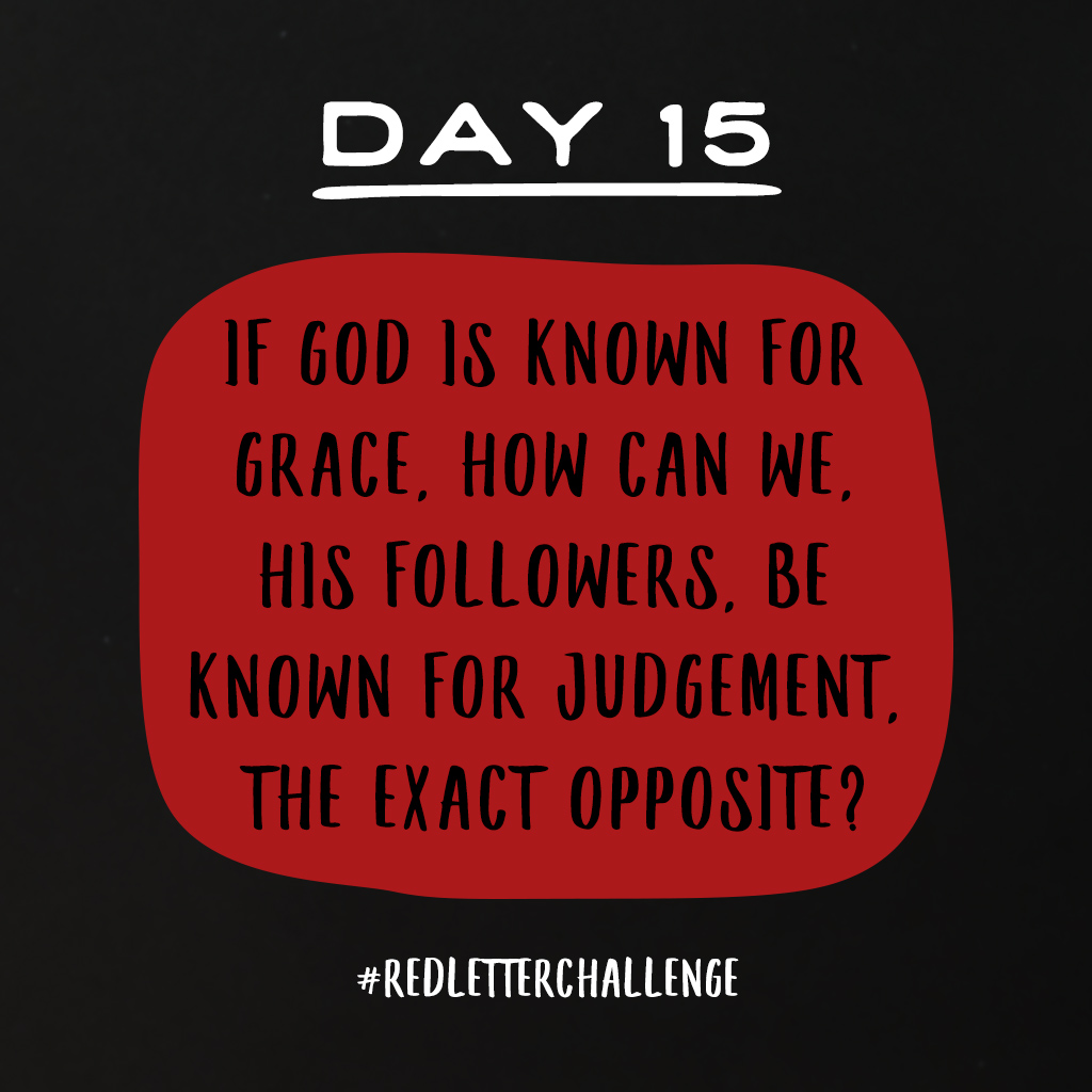 We are often quick to judge without knowing circumstances. Ask God to give you an open heart to love as He loves. Who needs your love today? #lentenjourney #RedLetterChallenge