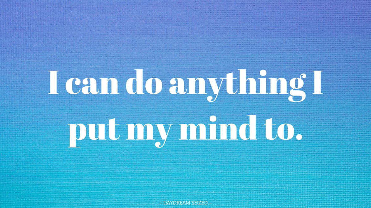 """Say it loud and say it proud! """"I can do anything I put my mind to.""""  Seize the Daydream! #DaydreamSeized #Affirmation #selflove #selfcare #tuesdayvibe #tuesdaymotivations"""