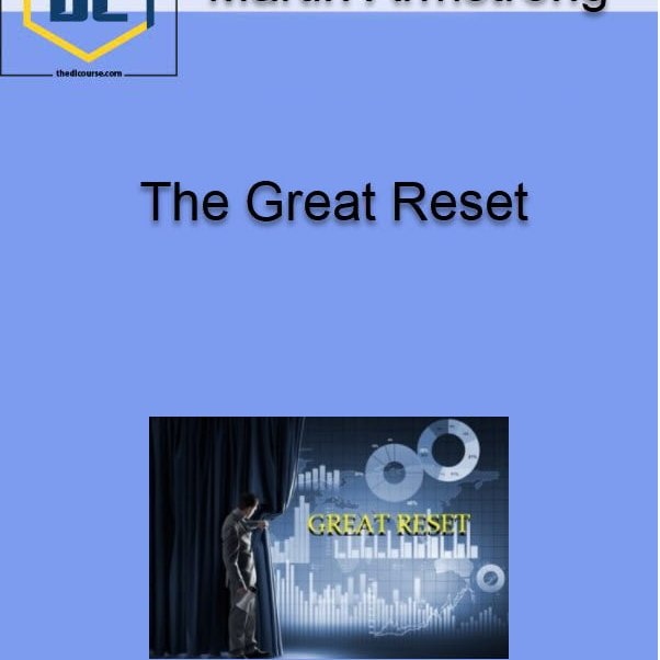 Martin Armstrong – The Great Reset    #onlinecourse #onlinecourses #business #marketing #course #skills #great #reset