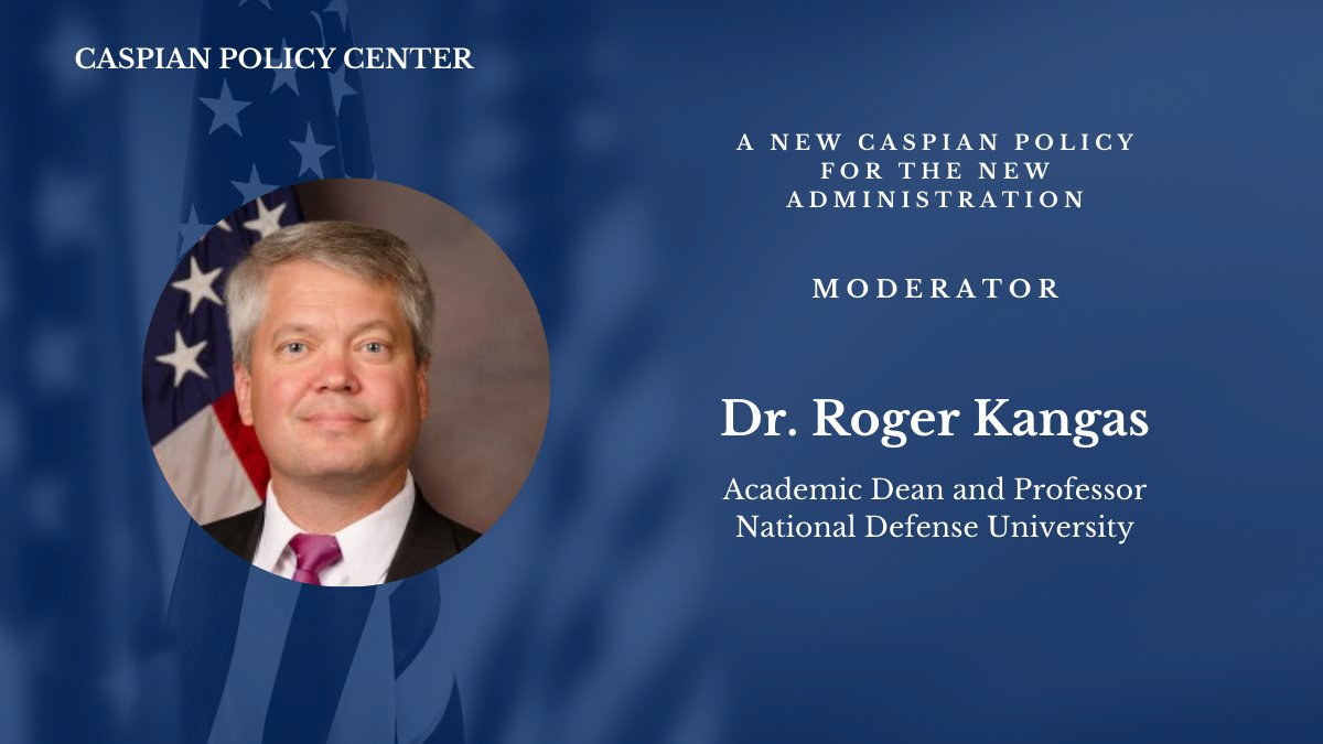 We are excited to welcome @NDU_EDU's Dr. Roger Kangas to moderate tomorrow's webinar on the #Biden Administration's course of action in the Greater #Caspian region.   There is still time to register and tune into this timely conversation live here: