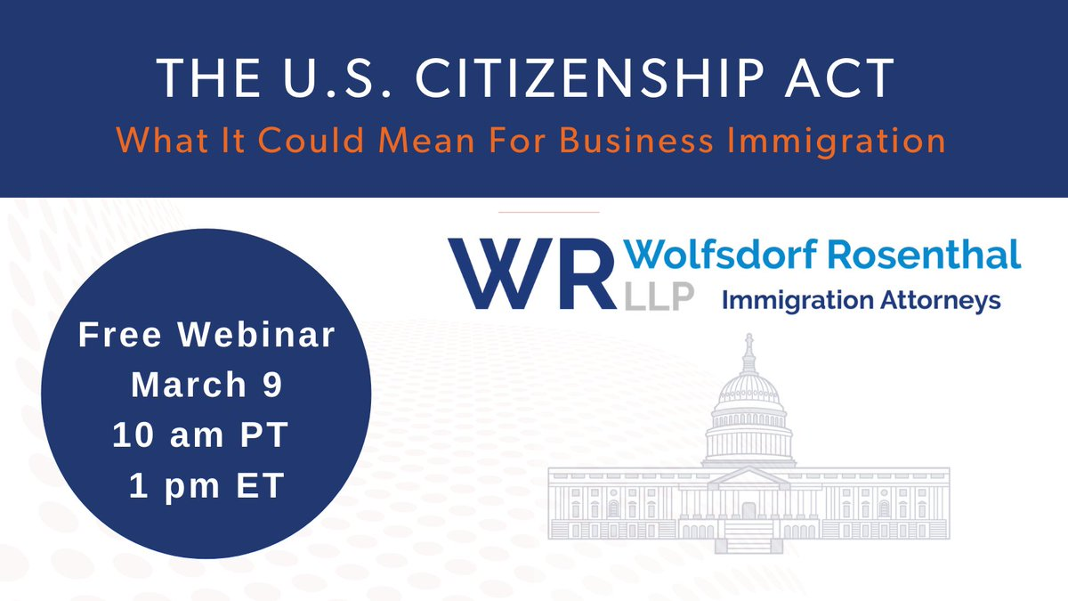 Join WR Immigration partners Bernard Wolfsdorf & Phil Curtis for an hour long webinar on the #Biden Administration's new #immigration legislation introduced to Congress.  Register now >