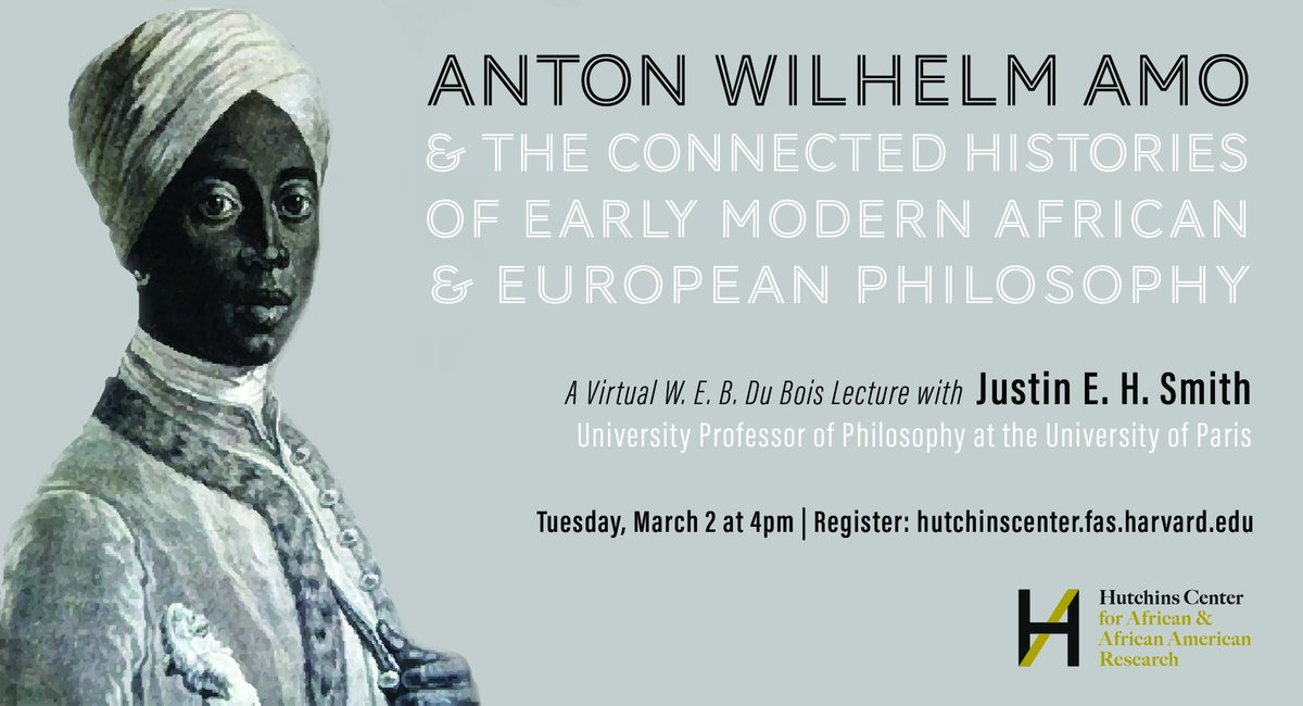 REMINDER: Today at 4pm, @jehsmith will speak on 'Anton Wilhelm Amo and the Connected Histories of Early Modern African and European Philosophy'  Part of the W. E. B. Du Bois Virtual Lecture Series  Register: