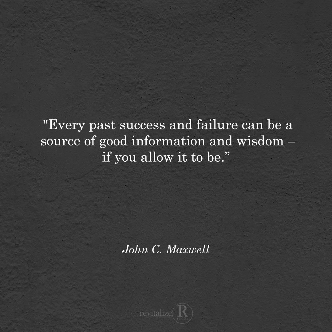 """""""Every past success and failure can be a source of good information and wisdom – if you allow it to be.""""  @johncmaxwell – 'The 360 Degree Leader'  #Navigators #Leadership #2021 #Leaders #Business #Success #Win #JohnCMaxwell #RevRelDMEQuotes #HowTo #Year2021 #Wisdom #TGIF #Friday"""