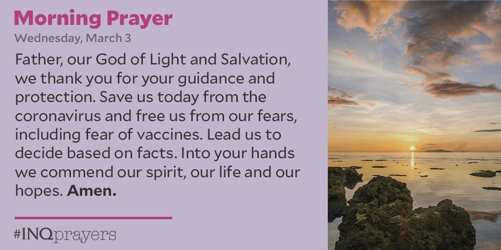 Today's Morning Prayer. #INQPrayers  Father, our God of Light and Salvation, we thank you for your guidance and protection. Save us today from the coronavirus and free us from our fears, including fear of vaccines. Amen.