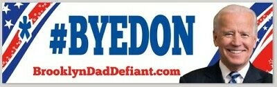 #BYEDON Bumper Sticker President Joseph R Biden Joe Biden ANTI TRUMP -- FUNDRAISER  $2.49 each $9.99 for 5 $17.99 for 10