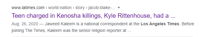 I wonder if the LA Times can explain why 17 year old Kyle Rittenhouse is a