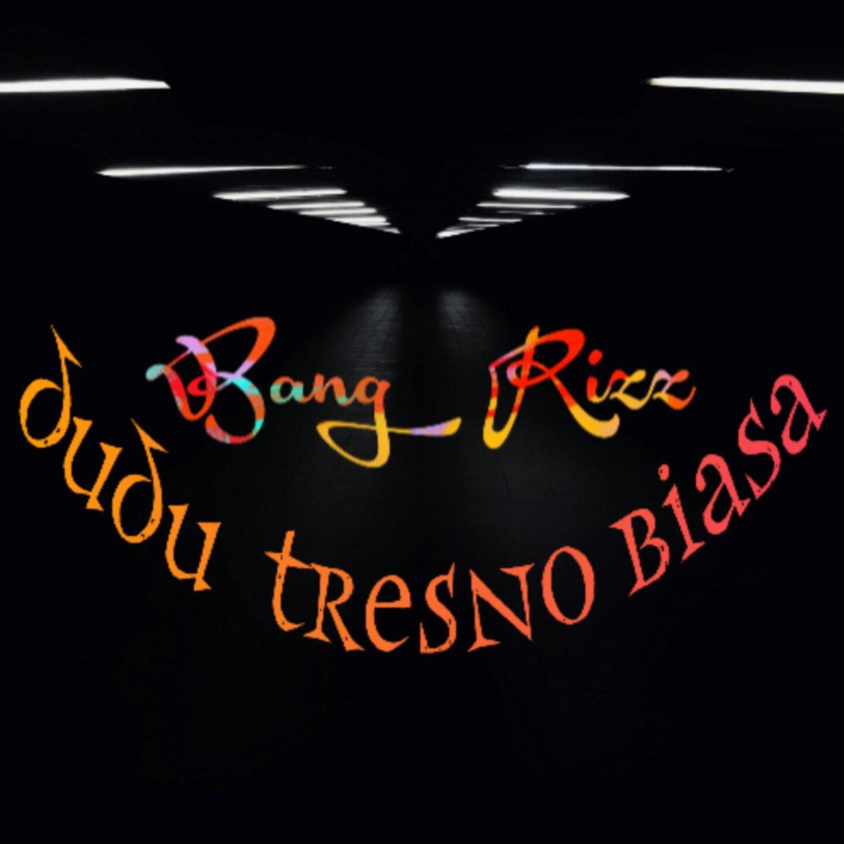 "New released ""Dudu Tresno Biasa"" by BANG RIZZ    #newrelease #werdimedia #werdimediamusic #spotify #itunes #deezer #youtubemusic #amazonmusic #tidal #langitmusik #joox #tiktok #napster #applemusic"