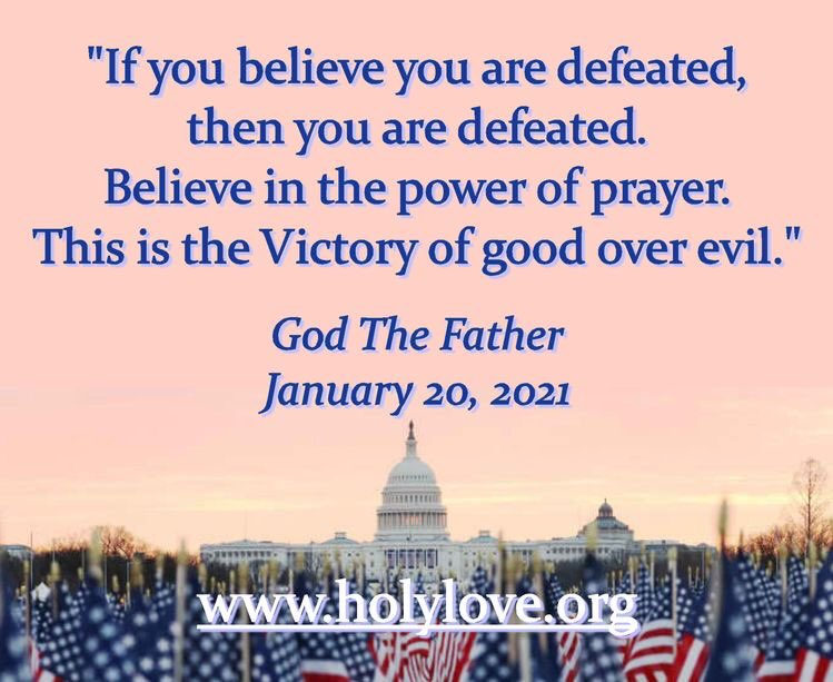"""God the Father consoled His children on #InaugurationDay: """"Do not focus on what you no longer can do, but on the power of #prayer which is your strongest weapon against evil.""""   #Trump #CPAC2021 #DonaldTrump #America #AmericaUnCanceled #AmericaFirst #MAGA"""