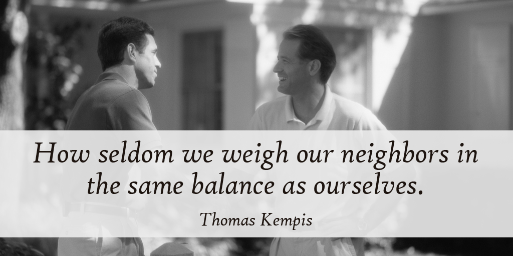 test Twitter Media - How seldom we weigh our neighbors in the same balance as ourselves. - Thomas Kempis #quote https://t.co/q76aSuehUk