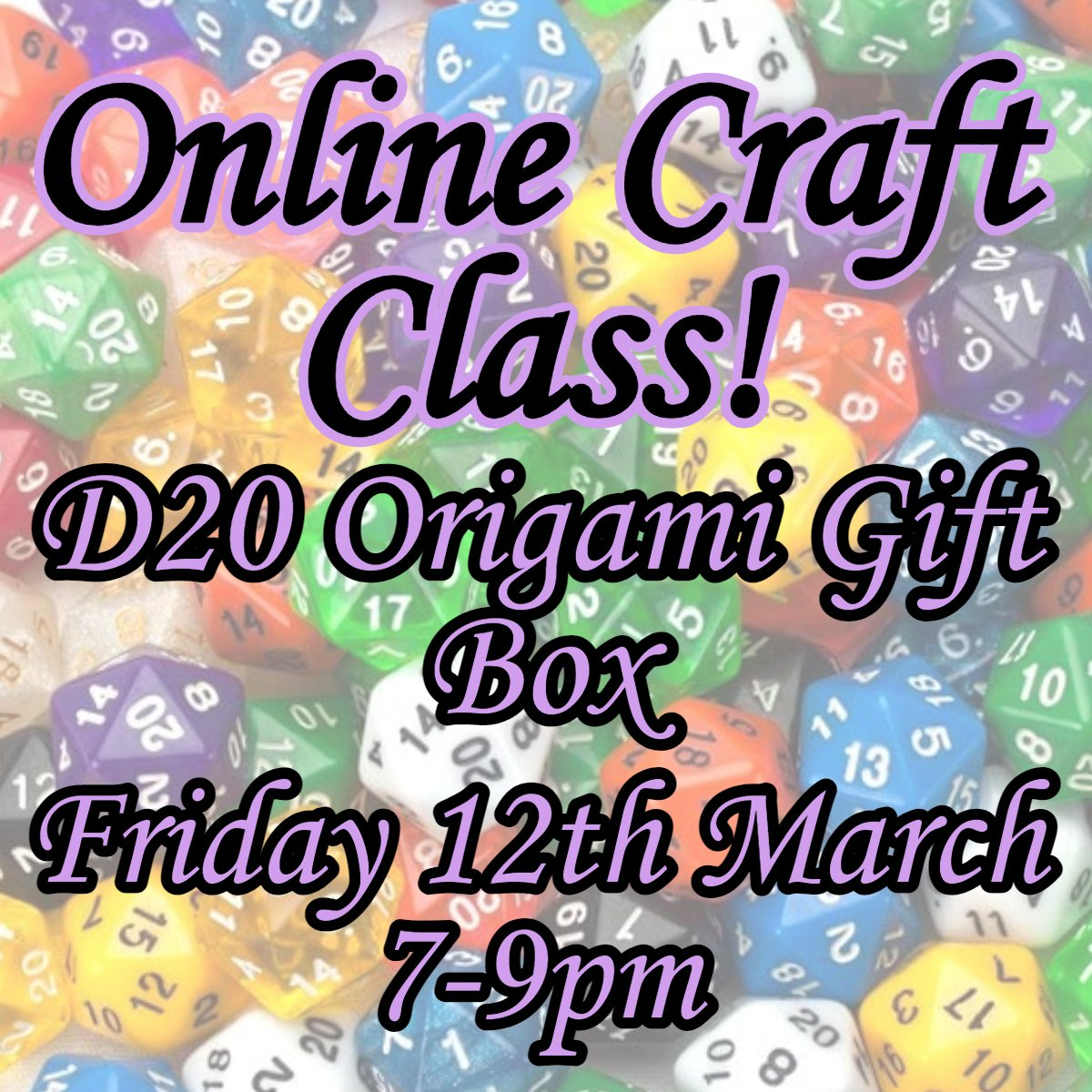 🎉D20 Origami Gift Box Craft Class🎉  #CraftClass - 7pm Fri 12th Mar!  Not only will you #create a #delightful #D20 #GiftBox, 🎁 but if you get a #grabbag, you'll get a 7 piece set of #RPG #dice to put in it! 🤩  Get your #craft on & join the #fun! 🎲  🎲