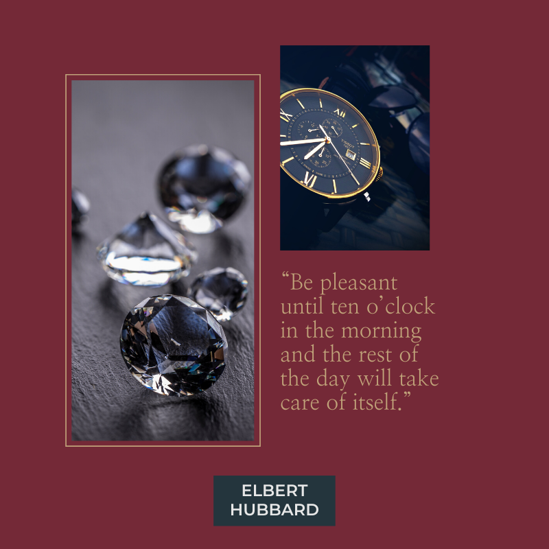 """""""Be pleasant until ten o'clock in the morning and the rest of the day will take care of itself."""" - Elbert Hubbard #motivation #quotes #motivationalquotes"""