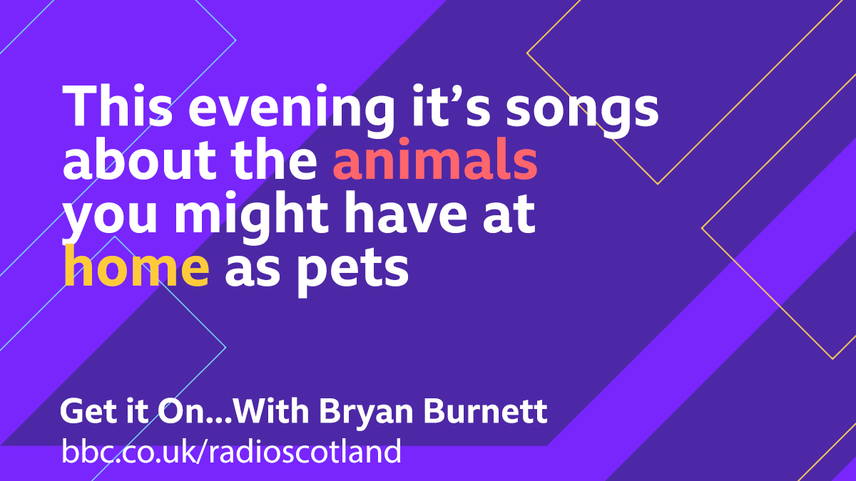 This evening it's songs about the animals you might have at home as pets – from the surprising snake that was living in Greenock to a honky cat or a dog named boo.  #BBCGetitOn...With @bryanb1965  from 6pm -